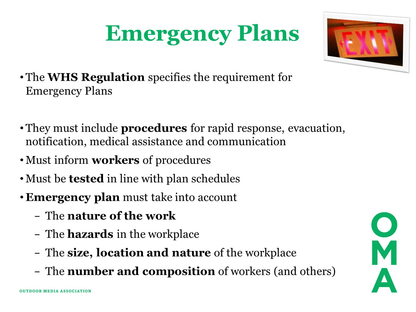 Emergency Plans The WHS Regulation specifies the requirement for Emergency Plans They must include procedures for rapid response, evacuation, notifica