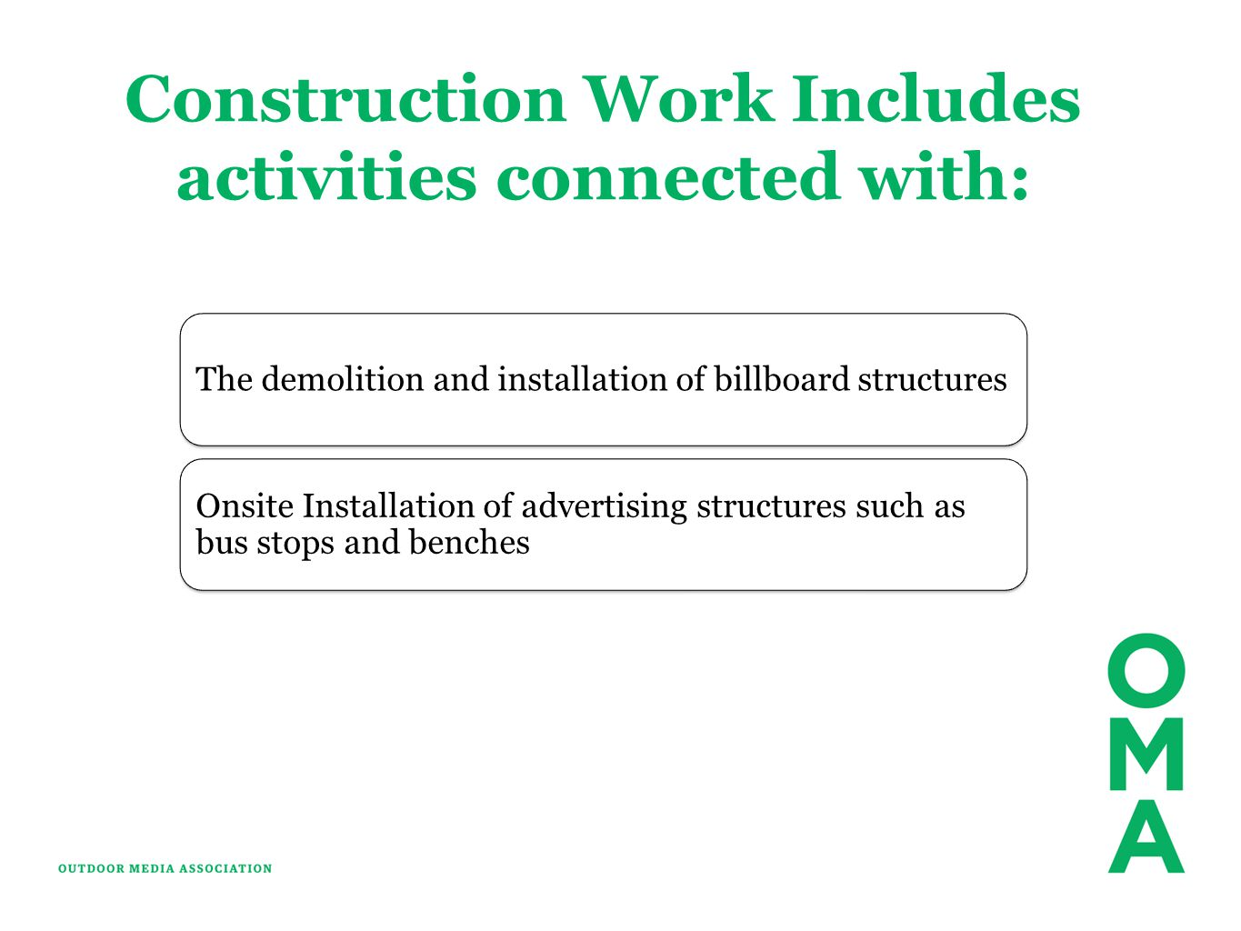 Construction Work Includes activities connected with: The demolition and installation of billboard structures Onsite Installation of advertising struc