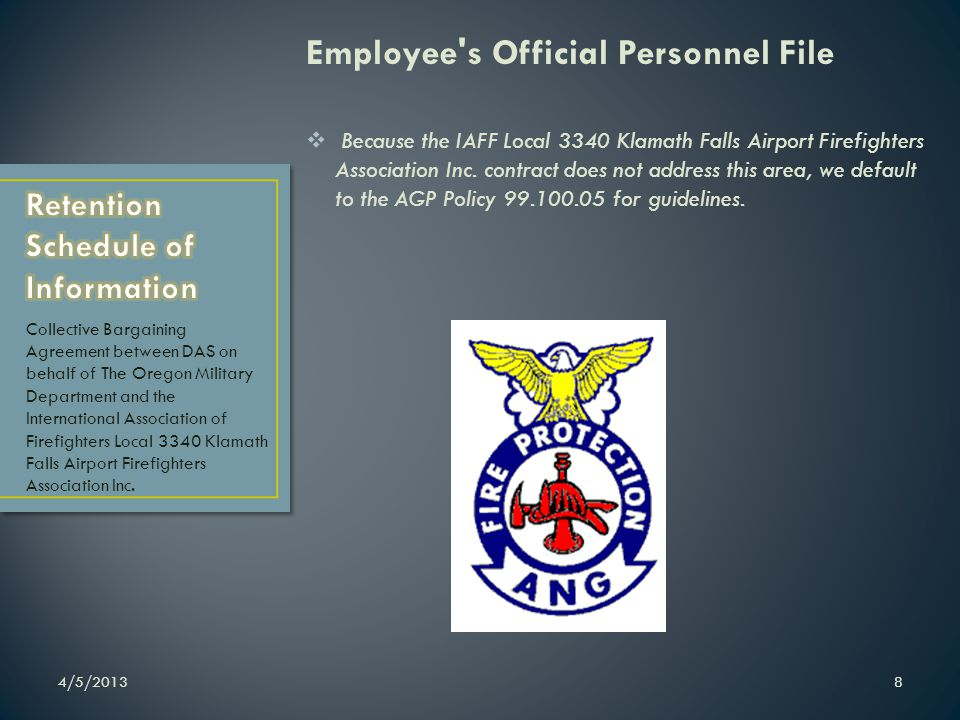 Employee's Official Personnel File Because the IAFF Local 3340 Klamath Falls Airport Firefighters Association Inc. contract does not address this area