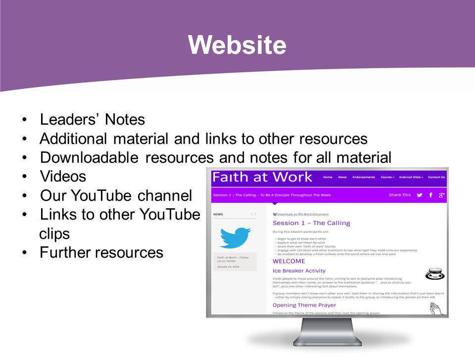 Website Leaders Notes Additional material and links to other resources Downloadable resources and notes for all material Videos Our YouTube channel Li