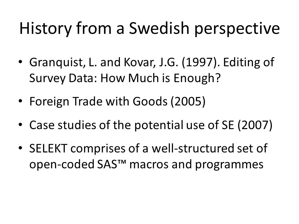 History from a Swedish perspective Granquist, L. and Kovar, J.G.