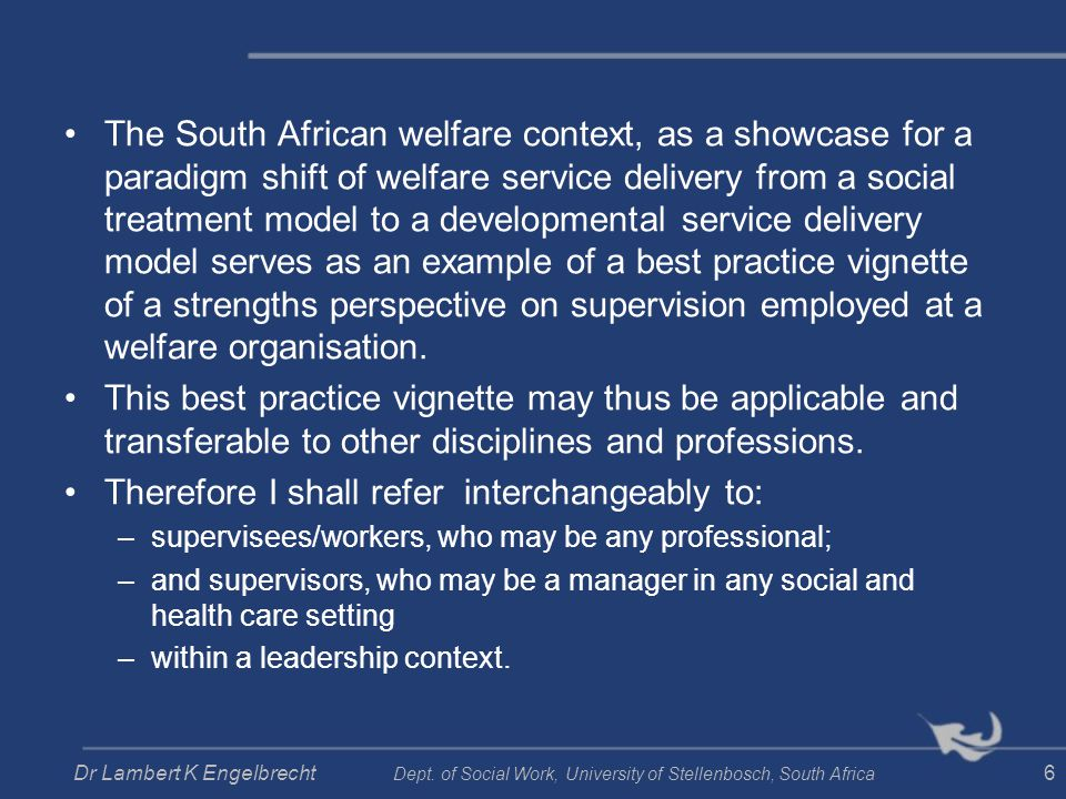 The South African welfare context, as a showcase for a paradigm shift of welfare service delivery from a social treatment model to a developmental ser