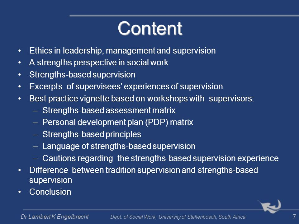 TRADITIONALSTRENGTHS-BASED The supervisor educates and the supervisee is being taught in terms of ethical conduct Both the supervisor and the supervisee are involved in the education and they learn from each other in terms of ethical conduct Dr Lambert K Engelbrecht Dept.