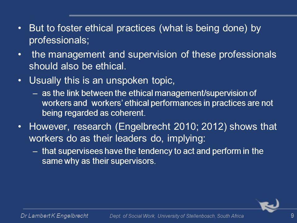 Strengths- based assessment Social worker characteristicsKnowledge e.g.: - self-knowledge - leadership - communication - loyalty - creativity - adaptability Skills Values Dr Lambert K Engelbrecht Dept.