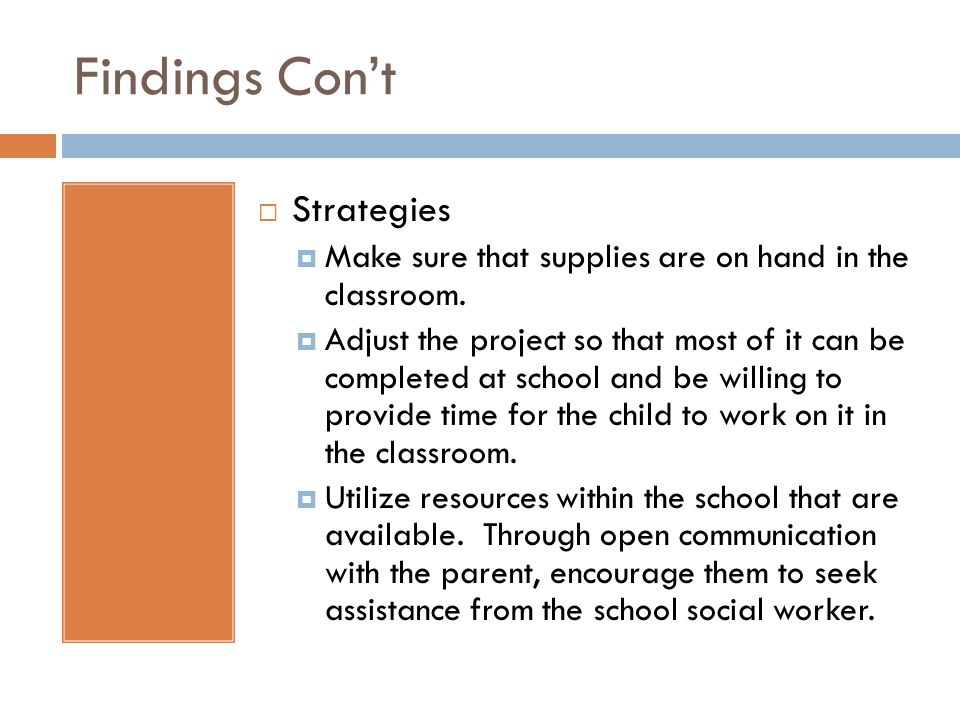 Findings Cont Strategies Make sure that supplies are on hand in the classroom.