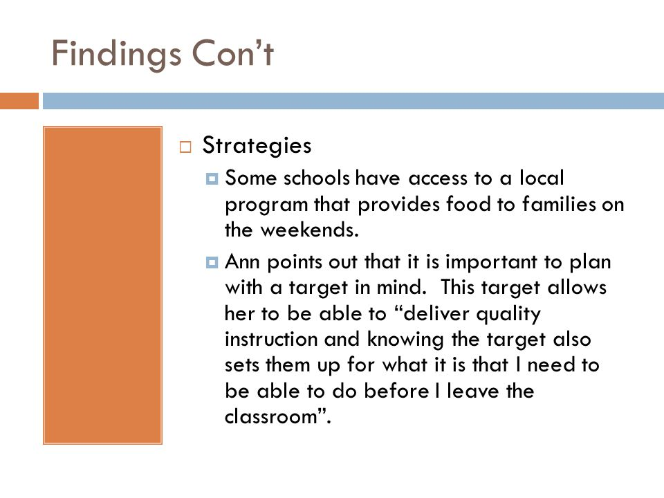 Findings Cont Strategies Some schools have access to a local program that provides food to families on the weekends.