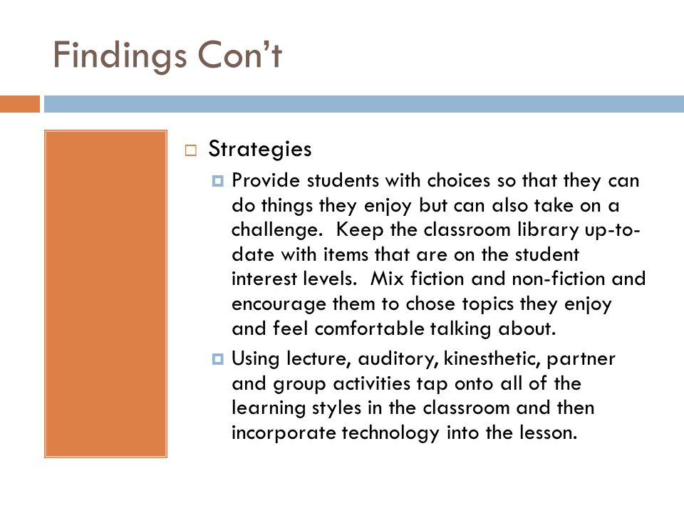 Findings Cont Strategies Provide students with choices so that they can do things they enjoy but can also take on a challenge.