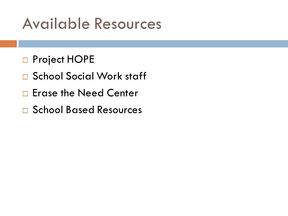 Available Resources Project HOPE School Social Work staff Erase the Need Center School Based Resources