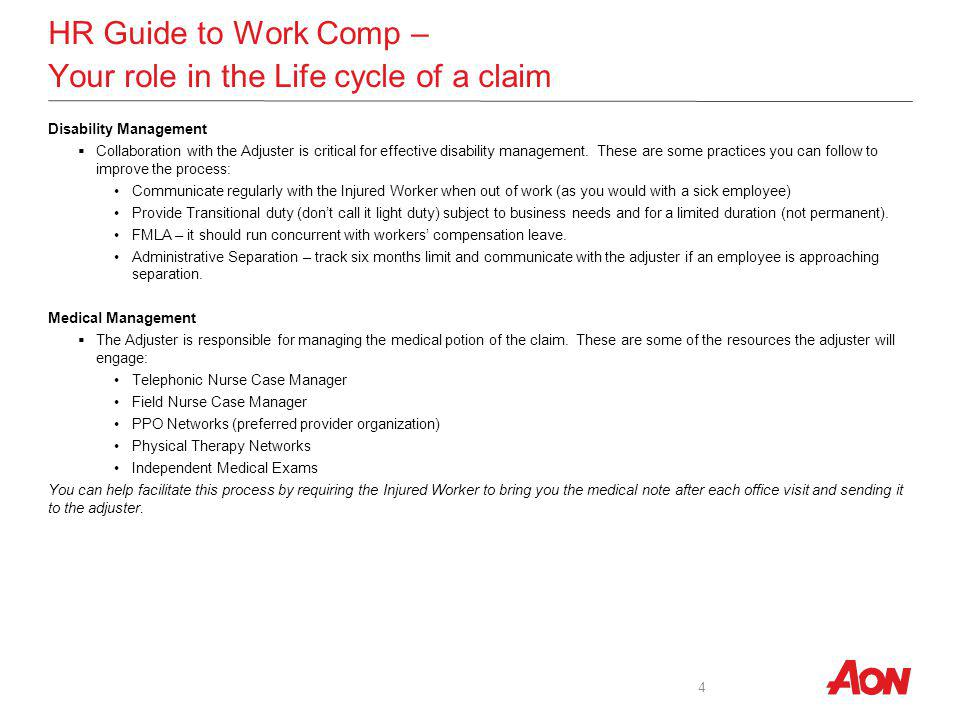 HR Guide to Work Comp – Your role in the Life cycle of a claim Disability Management Collaboration with the Adjuster is critical for effective disability management.
