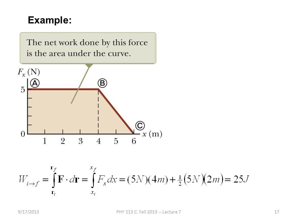 9/17/2013PHY 113 C Fall 2013 -- Lecture 717 Example: