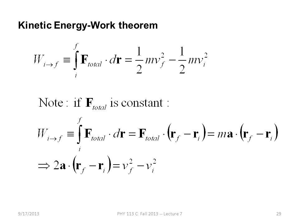 9/17/2013PHY 113 C Fall 2013 -- Lecture 729 Kinetic Energy-Work theorem