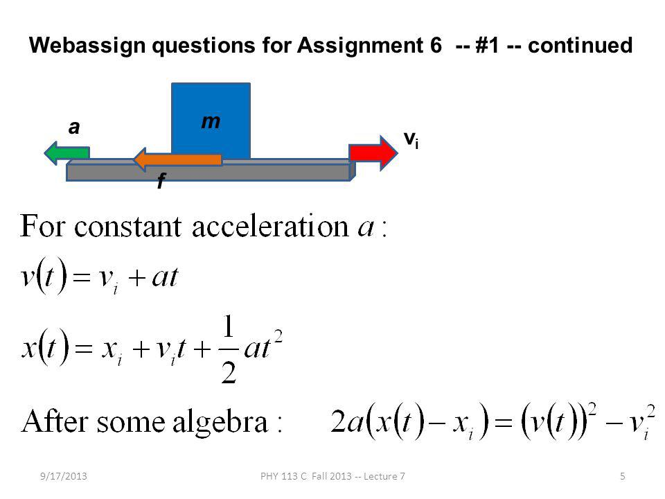 9/17/2013PHY 113 C Fall 2013 -- Lecture 75 Webassign questions for Assignment 6 -- #1 -- continued vivi a m f