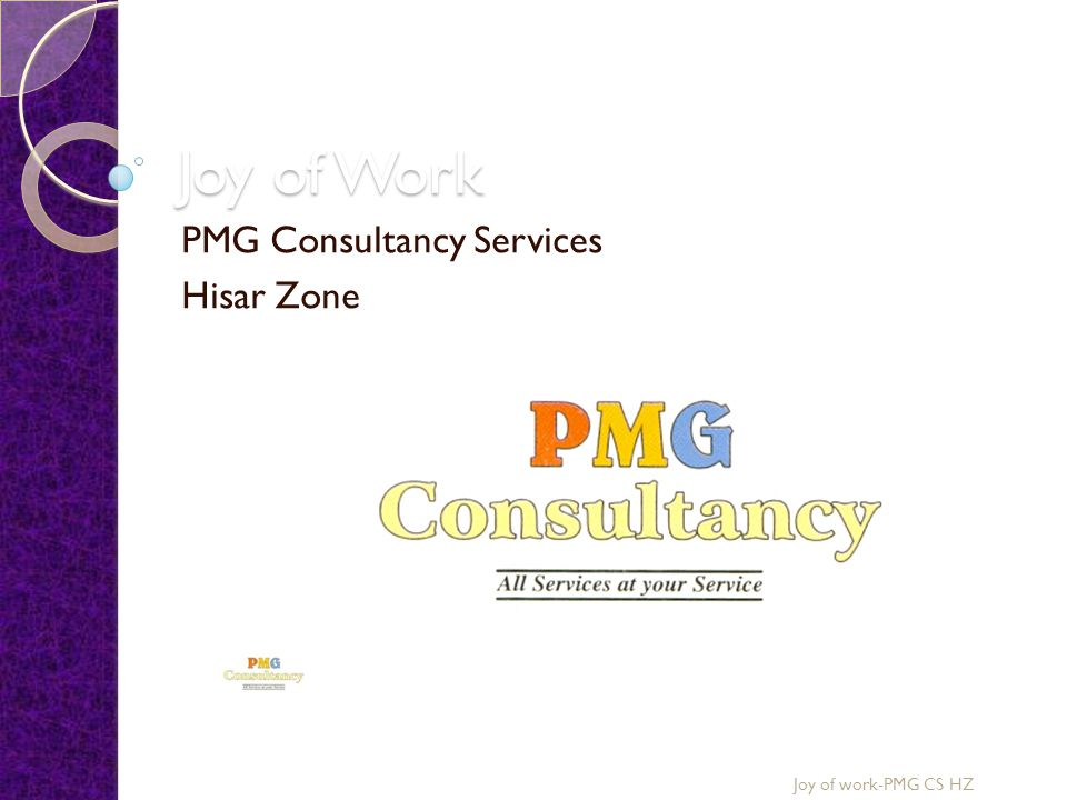 Joy of Work PMG Consultancy Services Hisar Zone Joy of work-PMG CS HZ