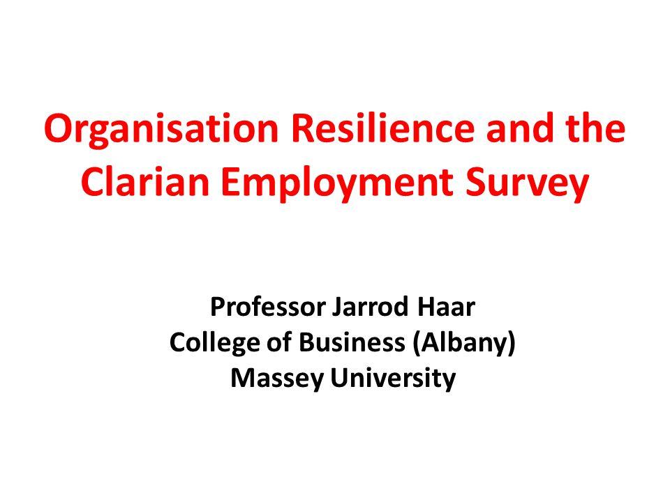 Acknowledgements Clare Parkes Our Massey University Team: Professor Jarrod Haar Professor Jane Parker Professor Jim Arrowsmith Dr Bevan Catley Dr Darryl Forsyth