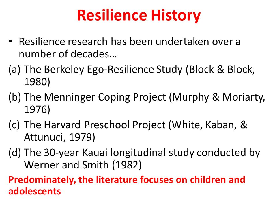 Resilience History More recently, resilience research has moved to focus on employees.