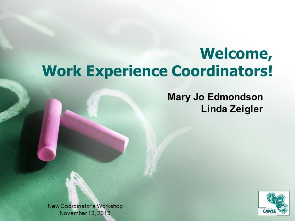 Welcome, Work Experience Coordinators.