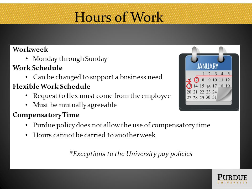 Hours Worked – On Call Pay Restricted use of time while on call requires compensation Unrestricted time while on call means employees are not considered in pay status – Unrestricted means the employee is free to do normal daily activities When not in on call status, but responding to a phone call or email, employees will be paid for the length of the phone call or email at the overtime rate