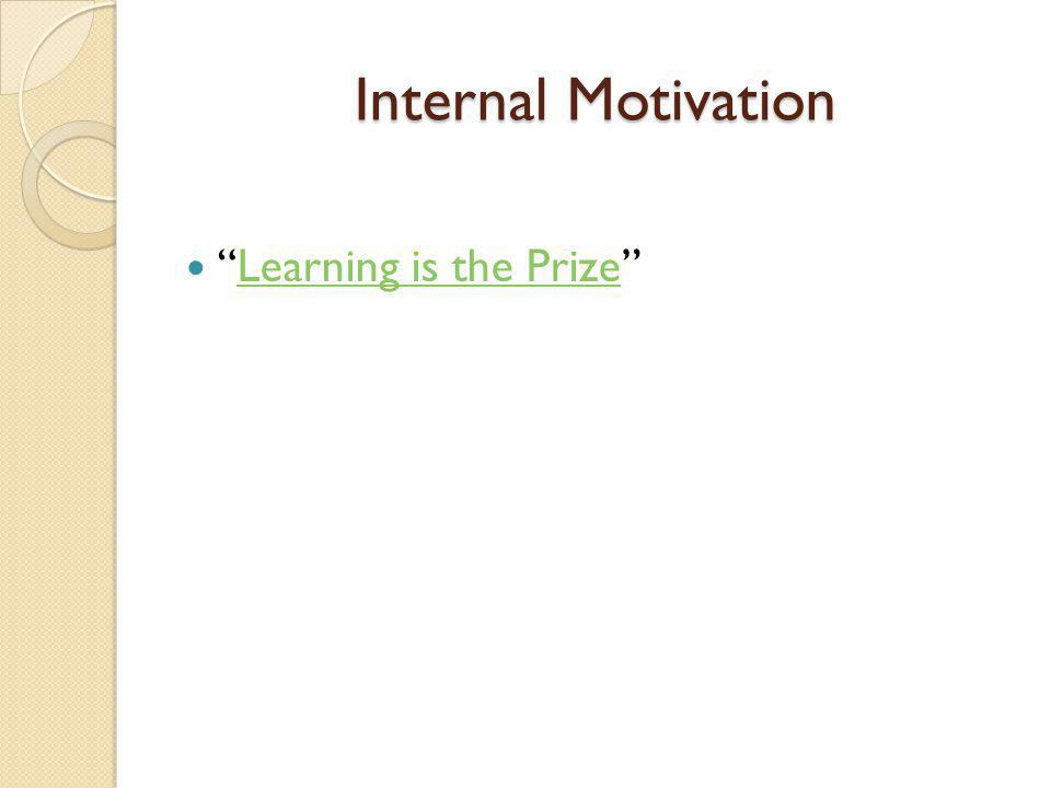 Internal Motivation Learning is the Prize