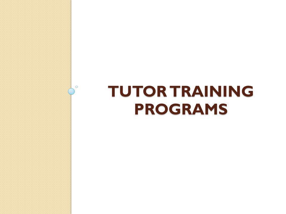 TUTOR TRAINING PROGRAMS