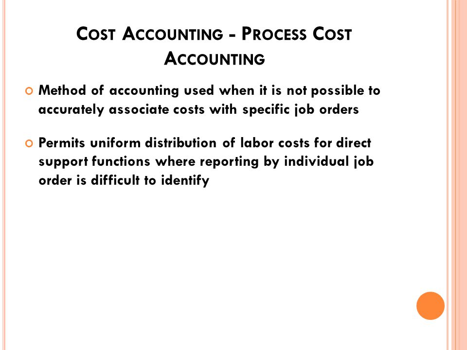 C OST A CCOUNTING - J OB O RDER C OSTING Each individual job order is tracked independently Material and parts are drawn for a particular job Labor hours charged by artisans to the job they are working on Overhead is applied to direct jobs based on predetermined rates