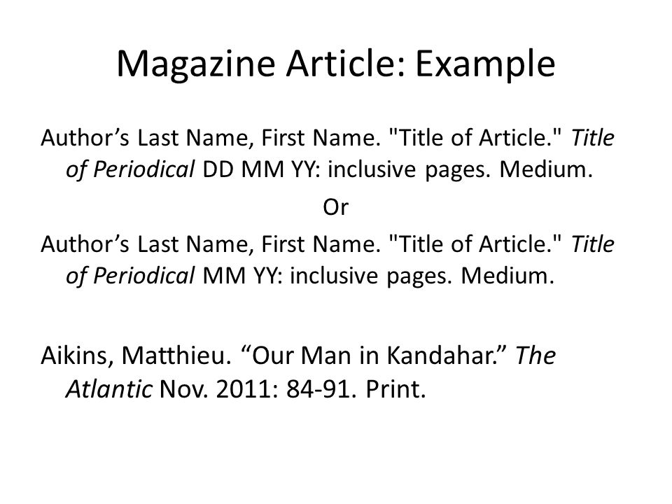 Magazine Article: Example Authors Last Name, First Name.