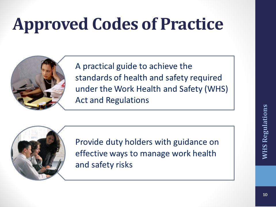 10 Approved Codes of Practice WHS Regulations A practical guide to achieve the standards of health and safety required under the Work Health and Safet