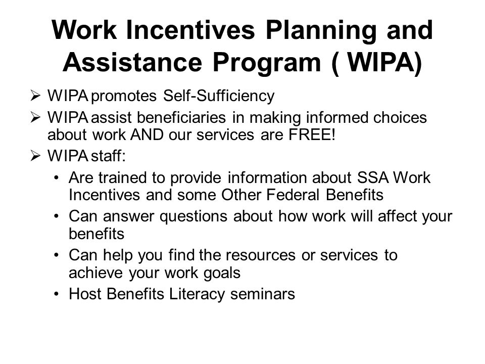 Work Incentives for Supplemental Security Income (SSI) Beneficiaries Earned Income Exclusion (EIE) Student Earned Income Exclusion (SEIE) Plan to Achieve Self Support (PASS) Impairment Related Work Expenses (IRWE)