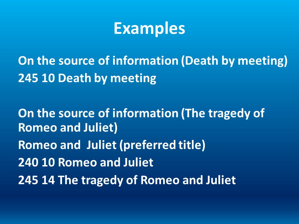 Examples On the source of information (Death by meeting) 245 10 Death by meeting On the source of information (The tragedy of Romeo and Juliet) Romeo