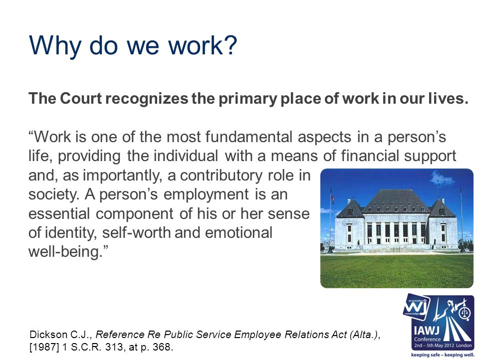 The Court recognizes the primary place of work in our lives.