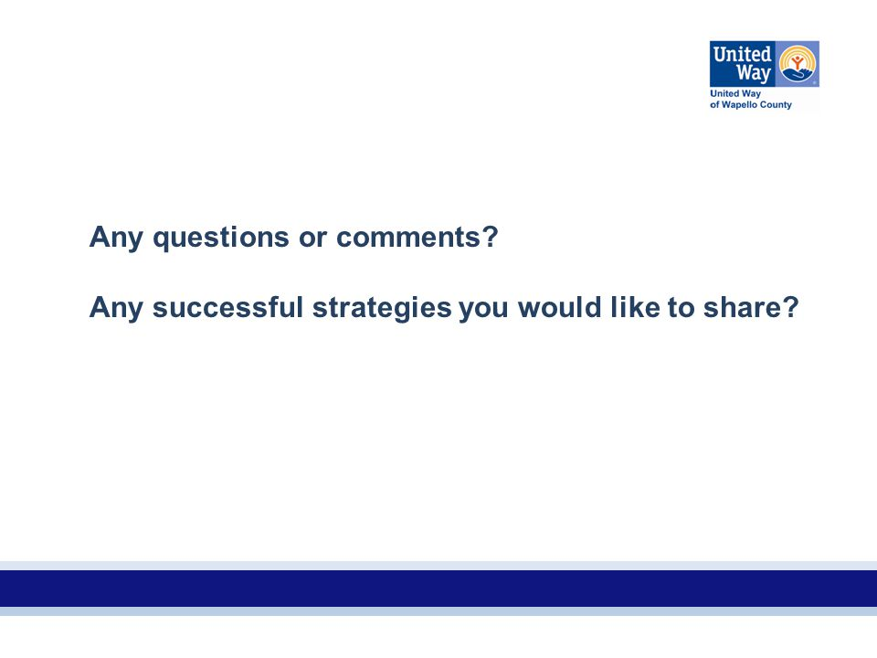 Any questions or comments? Any successful strategies you would like to share?