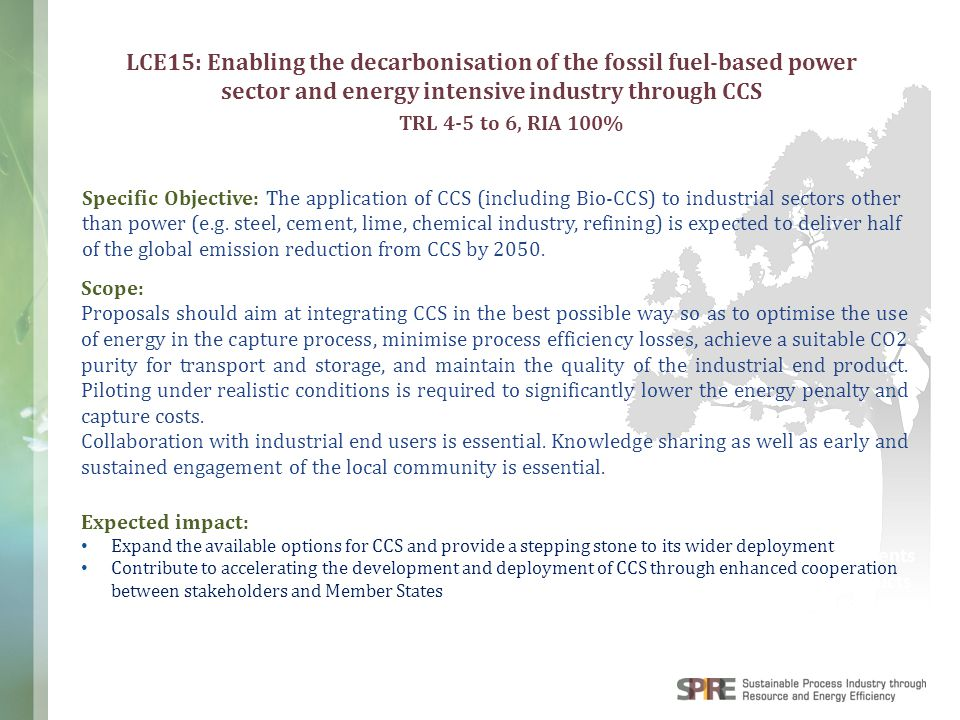 WWW.SPIRE2030.EU Components & Products Discrete Manufacturing: LCE15: Enabling the decarbonisation of the fossil fuel-based power sector and energy in