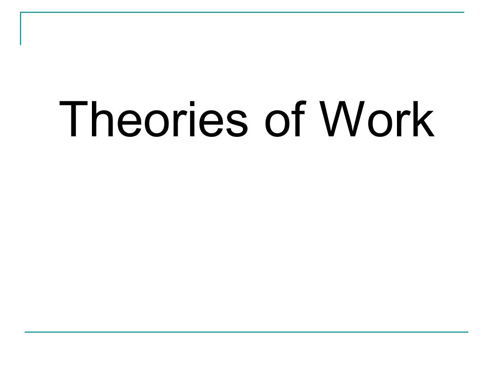 Theories of Work
