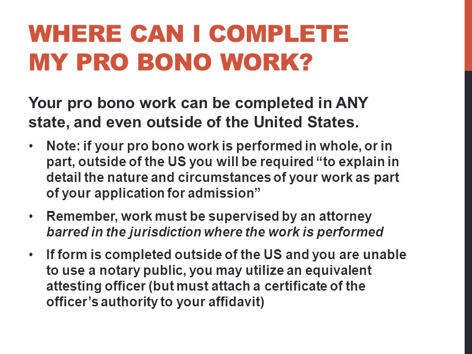 WHERE CAN I COMPLETE MY PRO BONO WORK.