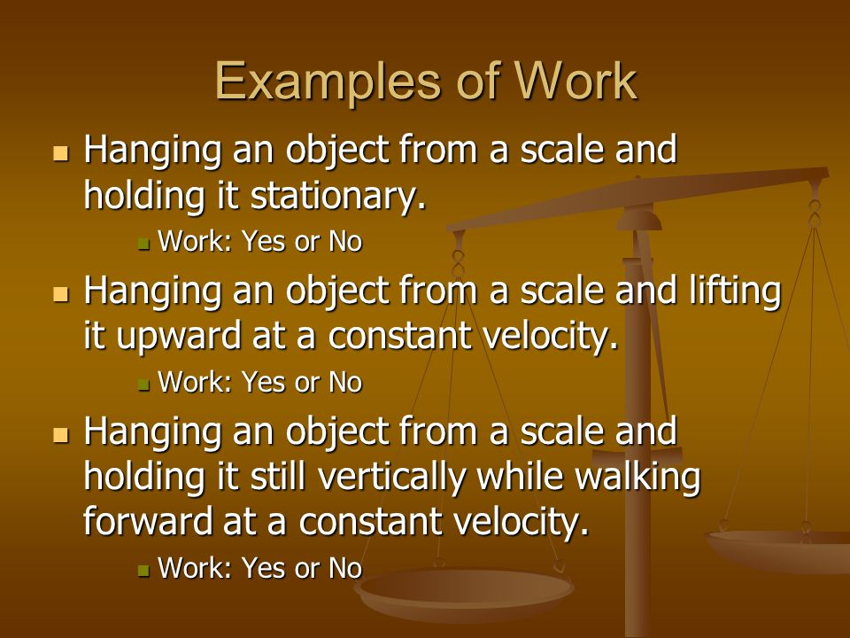 Units For Work Work = Force displacement = Newton meter Work = Force displacement = Newton meter = Joule = Joule Joule – The SI unit for Work ( J ) Joule – The SI unit for Work ( J ) The Joule is named for the British Physicist James Prescott Joule (1818- 1889).