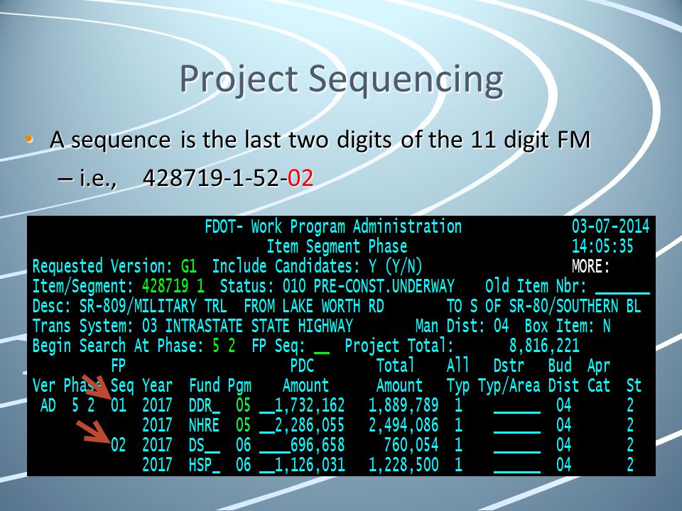 Project Sequencing A sequence is the last two digits of the 11 digit FM A sequence is the last two digits of the 11 digit FM – i.e., 428719-1-52-02