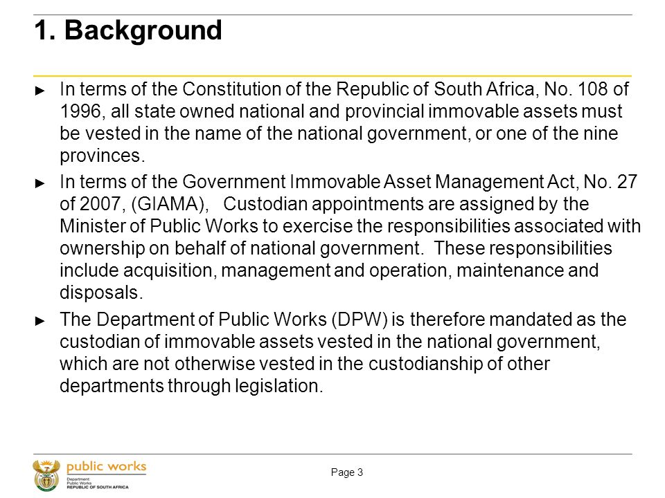 Page 3 1. Background In terms of the Constitution of the Republic of South Africa, No.
