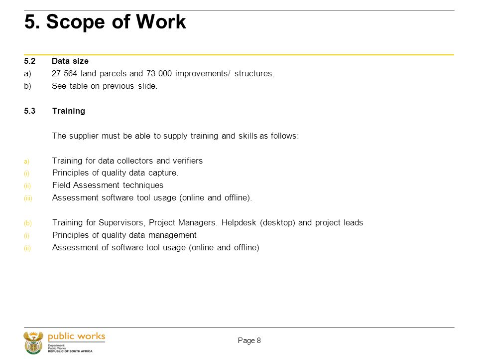 Page 8 5. Scope of Work 5.2Data size a)27 564 land parcels and 73 000 improvements/ structures.