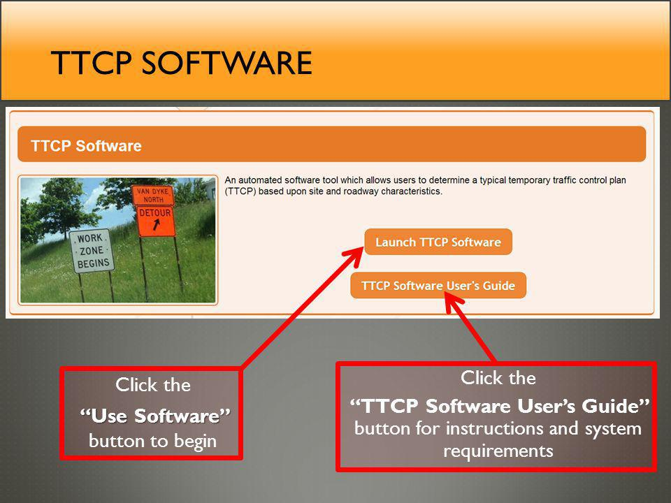 TTCP SOFTWARE Click the Use Software Use Software button to begin Click the TTCP Software Users Guide button for instructions and system requirements