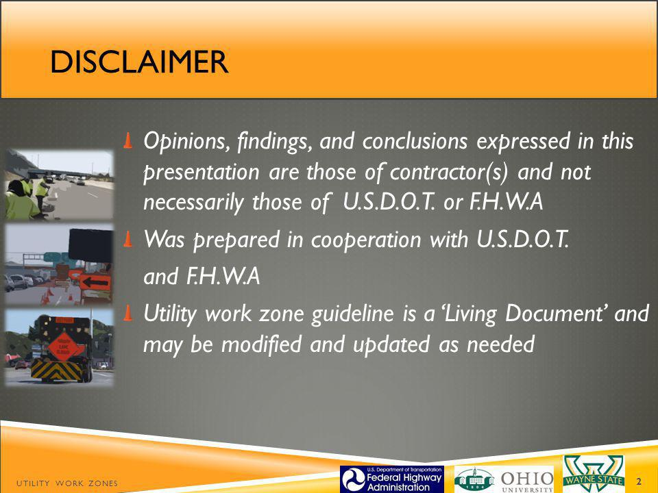 DISCLAIMER Opinions, findings, and conclusions expressed in this presentation are those of contractor(s) and not necessarily those of U.S.D.O.T.