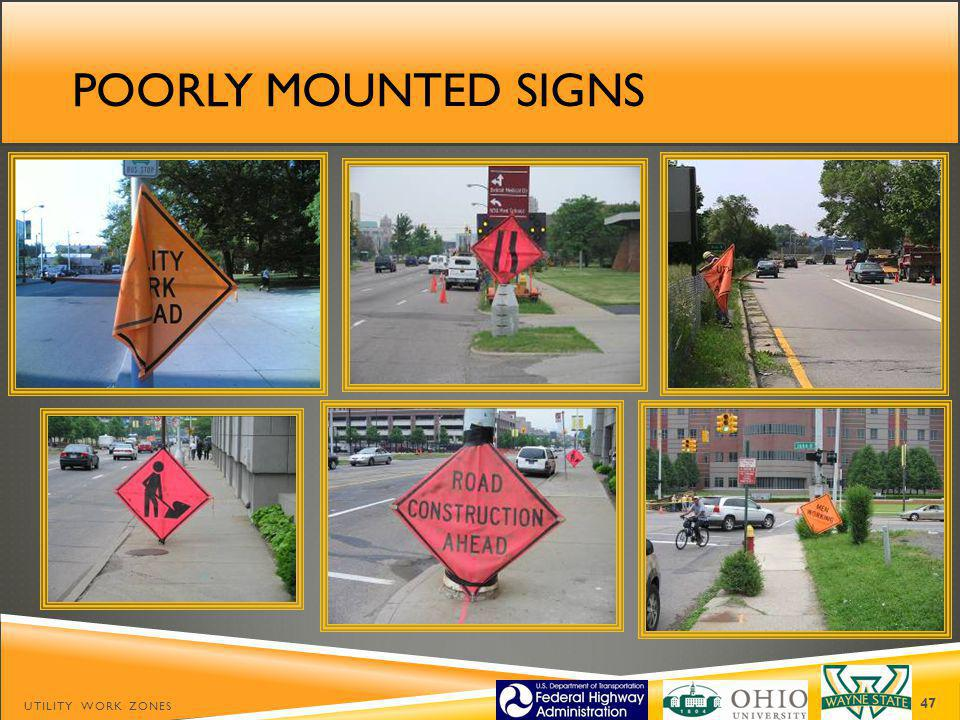 POORLY MOUNTED SIGNS UTILITY WORK ZONES 47
