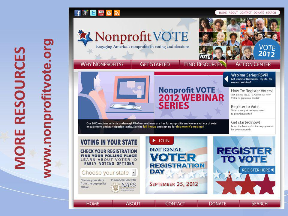 MORE RESOURCES Resources www.nonprofitvote.org