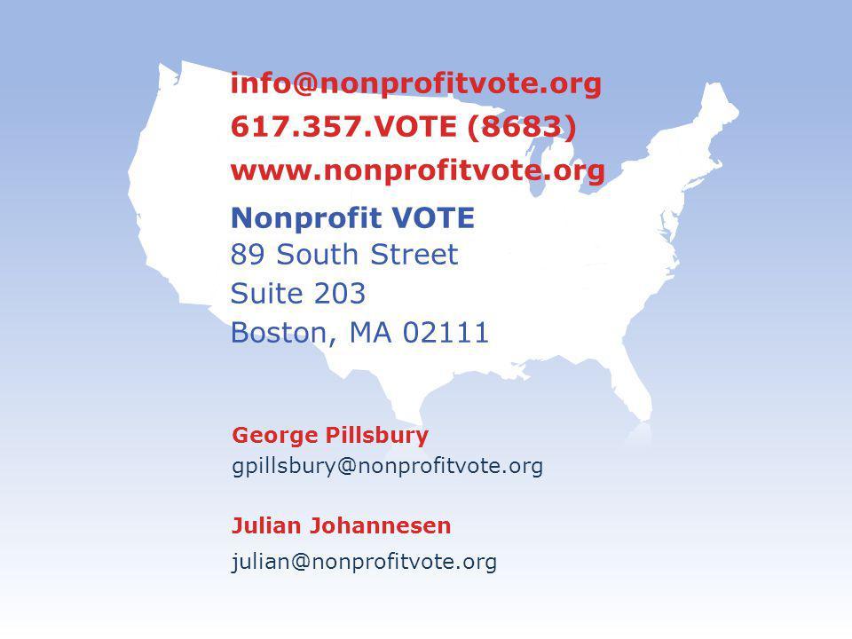info@nonprofitvote.org 617.357.VOTE (8683) www.nonprofitvote.org Nonprofit VOTE 89 South Street Suite 203 Boston, MA 02111 George Pillsbury gpillsbury