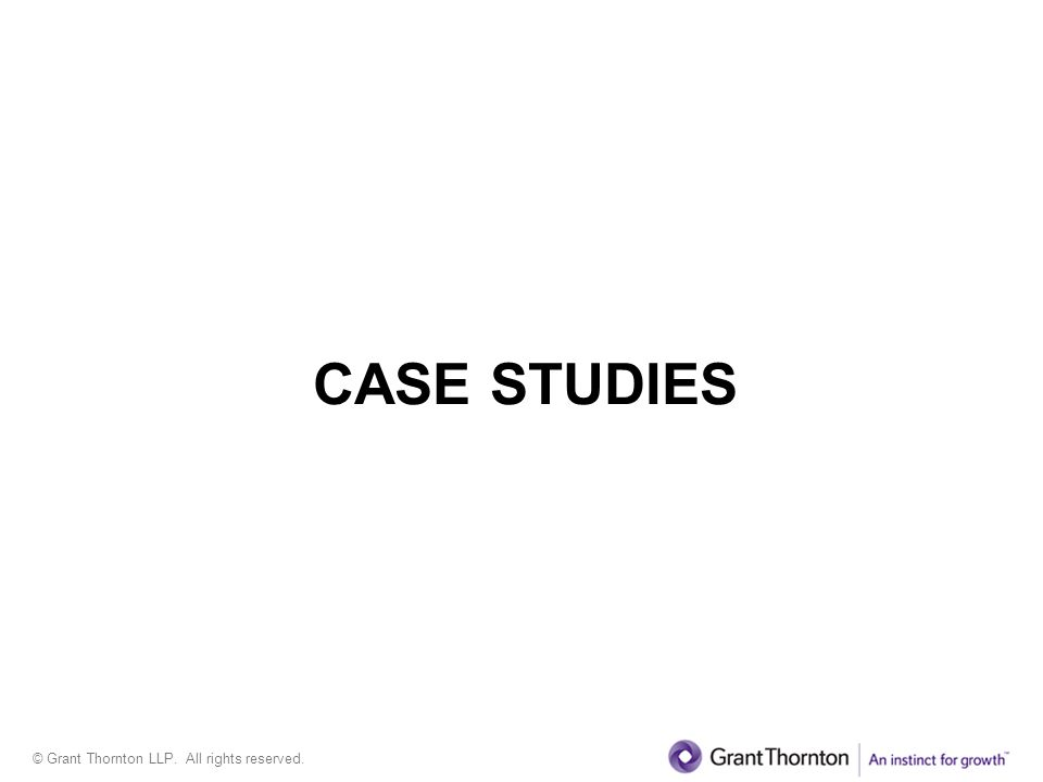 © Grant Thornton LLP. All rights reserved. CASE STUDIES