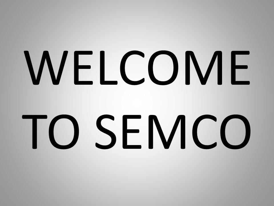 WELCOME TO SEMCO
