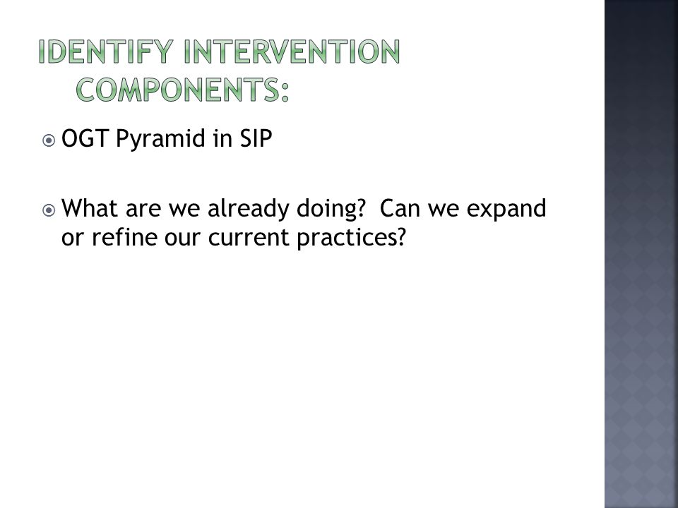 OGT Pyramid in SIP What are we already doing Can we expand or refine our current practices