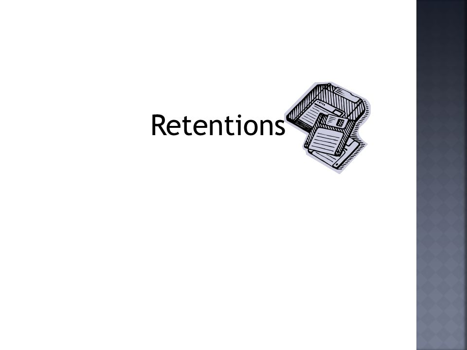 Retentions