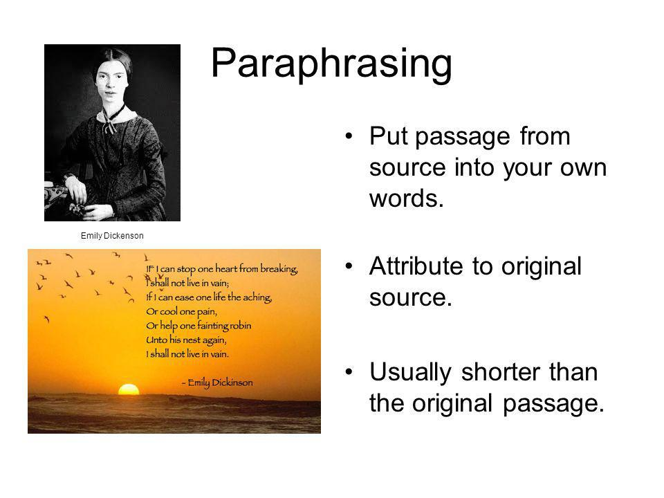Paraphrasing Put passage from source into your own words.