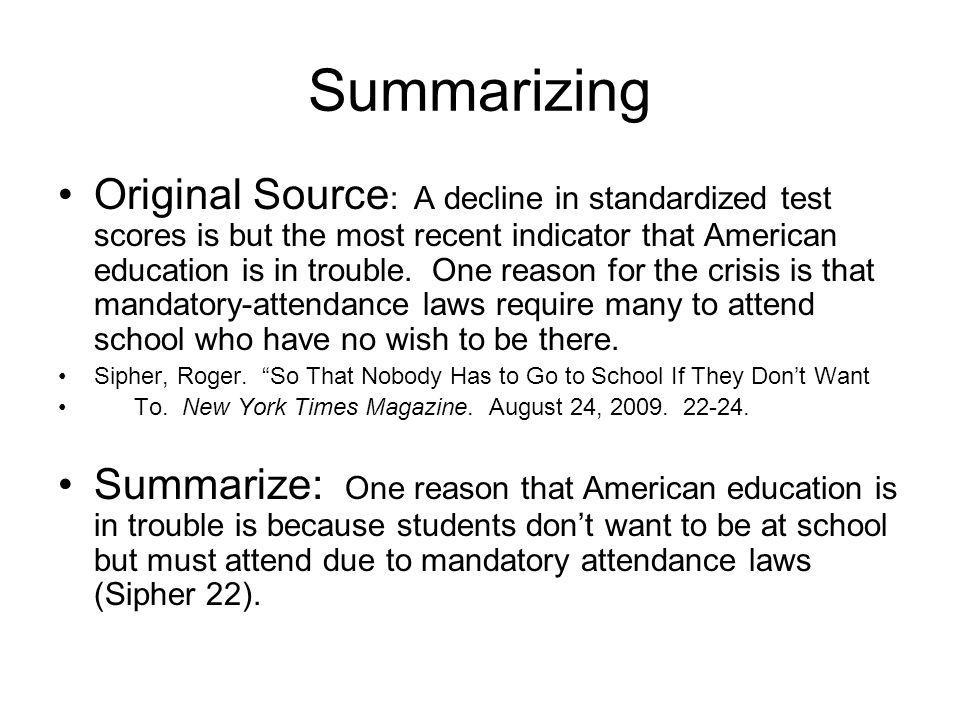 Summarizing Original Source : A decline in standardized test scores is but the most recent indicator that American education is in trouble.