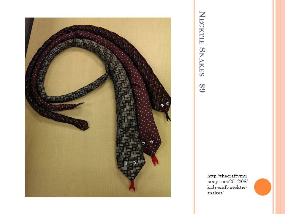 N ECKTIE S NAKES $9 http://thecraftymu mmy.com/2012/08/ kids-craft-necktie- snakes/