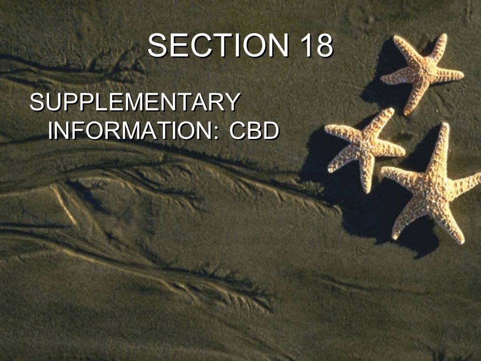 SECTION 18 SUPPLEMENTARY INFORMATION: CBD